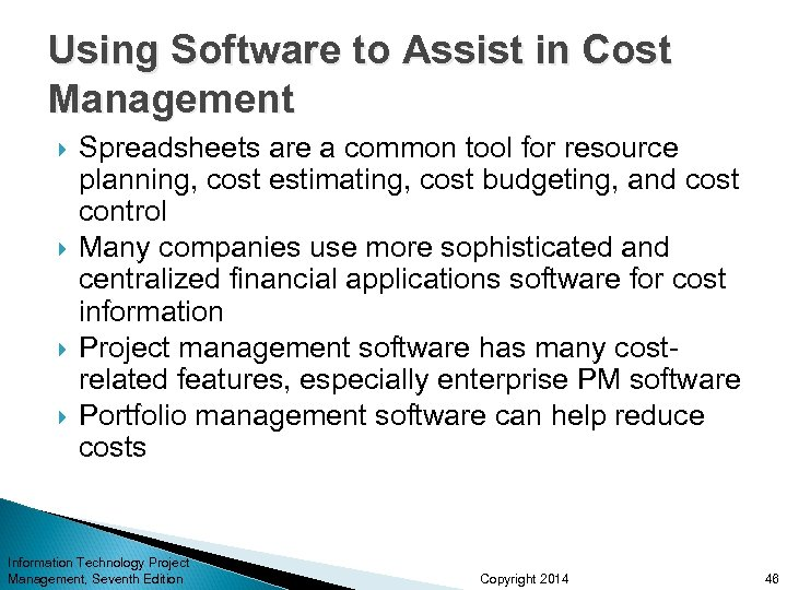 Using Software to Assist in Cost Management Spreadsheets are a common tool for resource