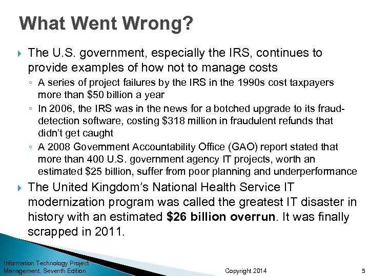What Went Wrong? The U. S. government, especially the IRS, continues to provide examples