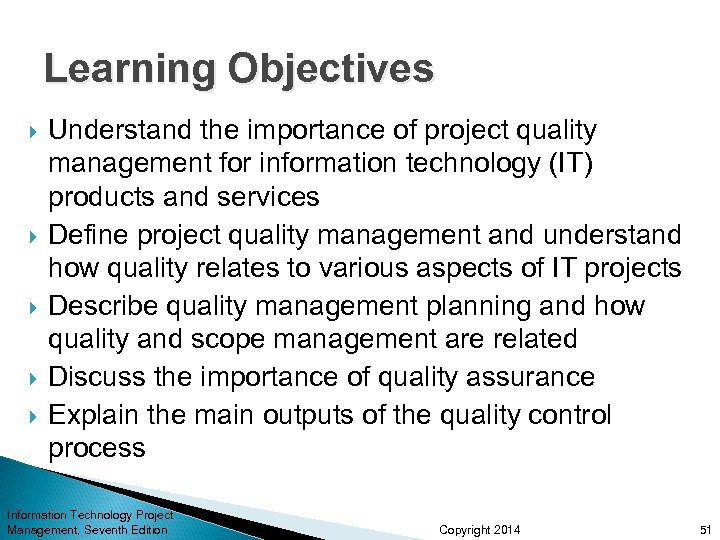 Learning Objectives Understand the importance of project quality management for information technology (IT) products