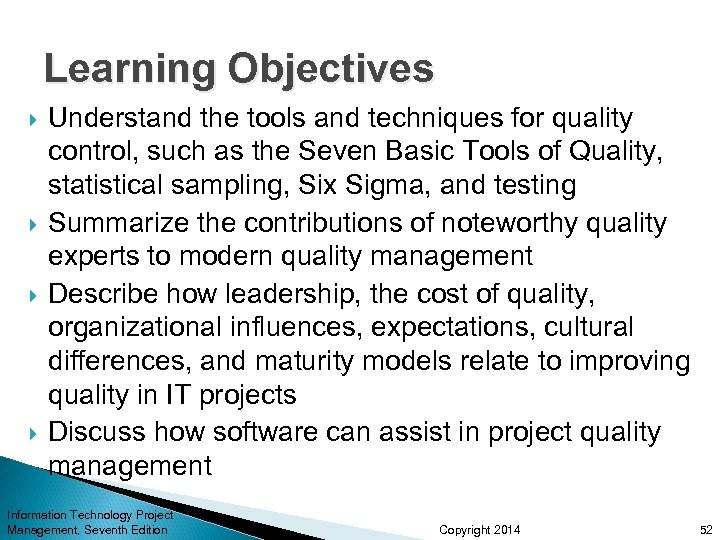 Learning Objectives Understand the tools and techniques for quality control, such as the Seven