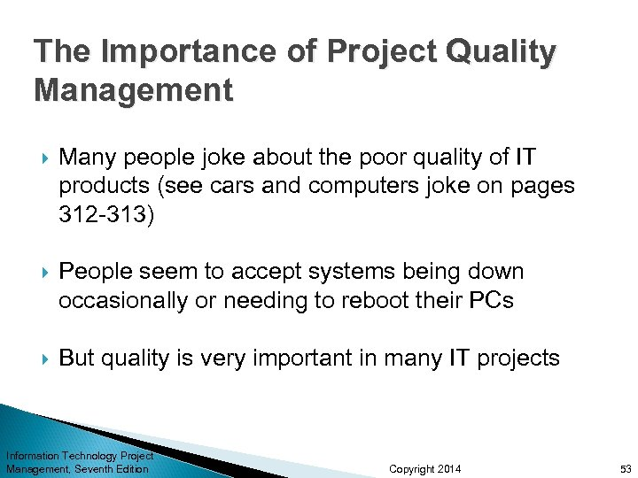 The Importance of Project Quality Management Many people joke about the poor quality of