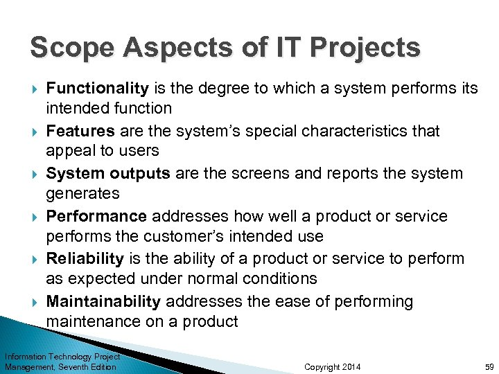 Scope Aspects of IT Projects Functionality is the degree to which a system performs