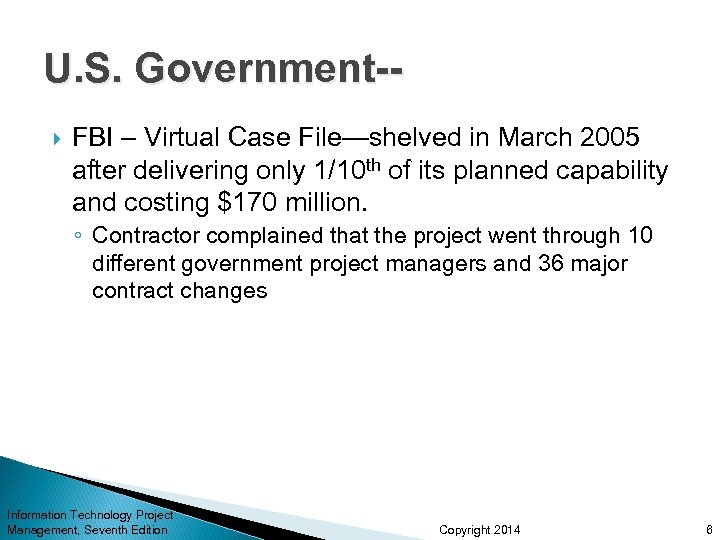 U. S. Government- FBI – Virtual Case File—shelved in March 2005 after delivering only