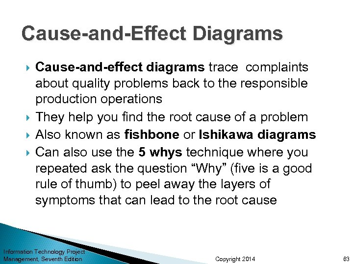 Cause-and-Effect Diagrams Cause-and-effect diagrams trace complaints about quality problems back to the responsible production