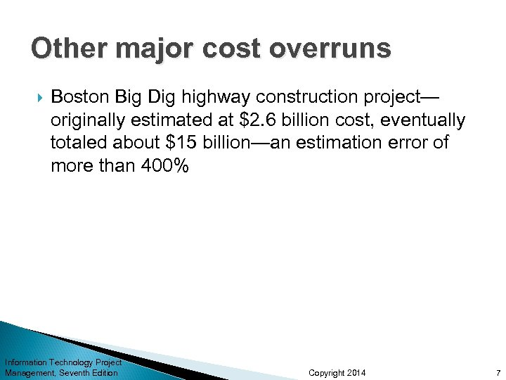 Other major cost overruns Boston Big Dig highway construction project— originally estimated at $2.