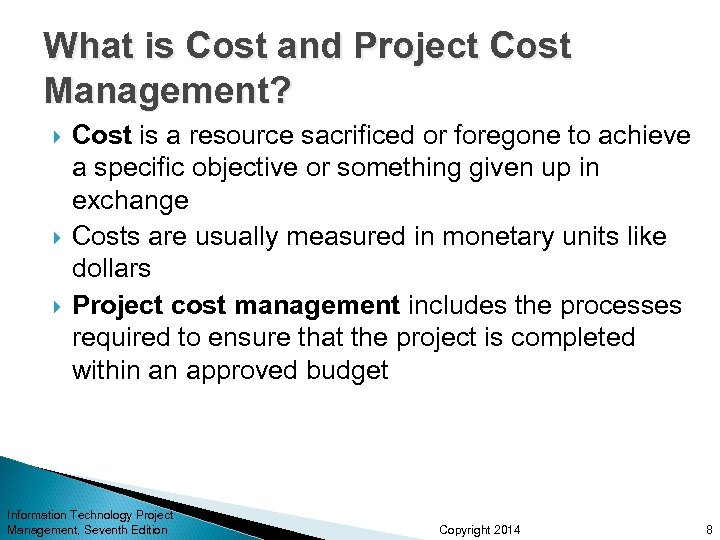 What is Cost and Project Cost Management? Cost is a resource sacrificed or foregone
