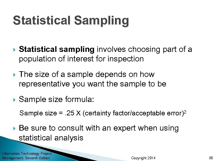 Statistical Sampling Statistical sampling involves choosing part of a population of interest for inspection