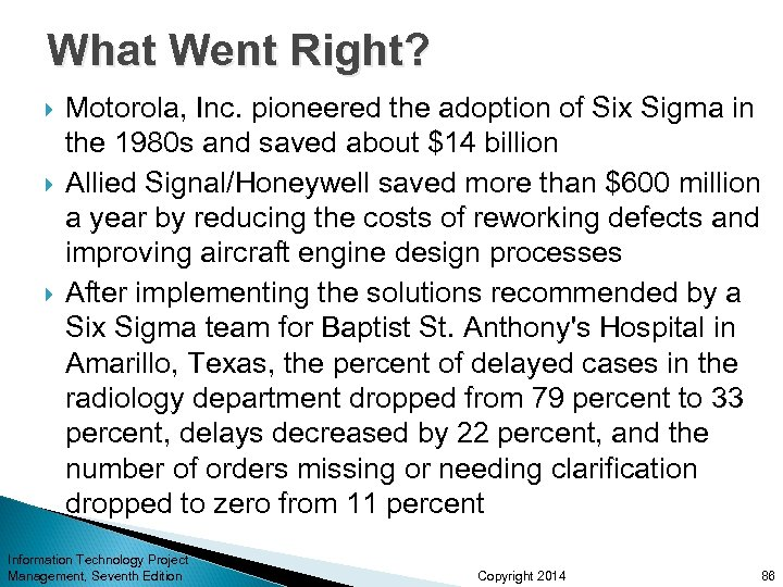 What Went Right? Motorola, Inc. pioneered the adoption of Six Sigma in the 1980