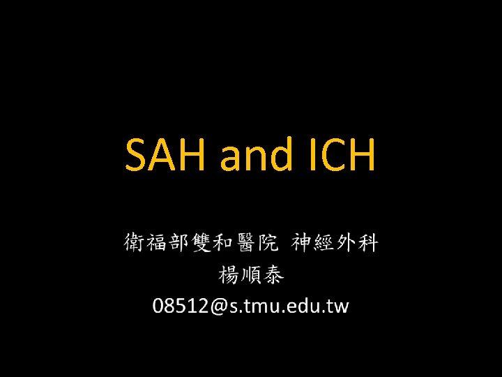 SAH and ICH