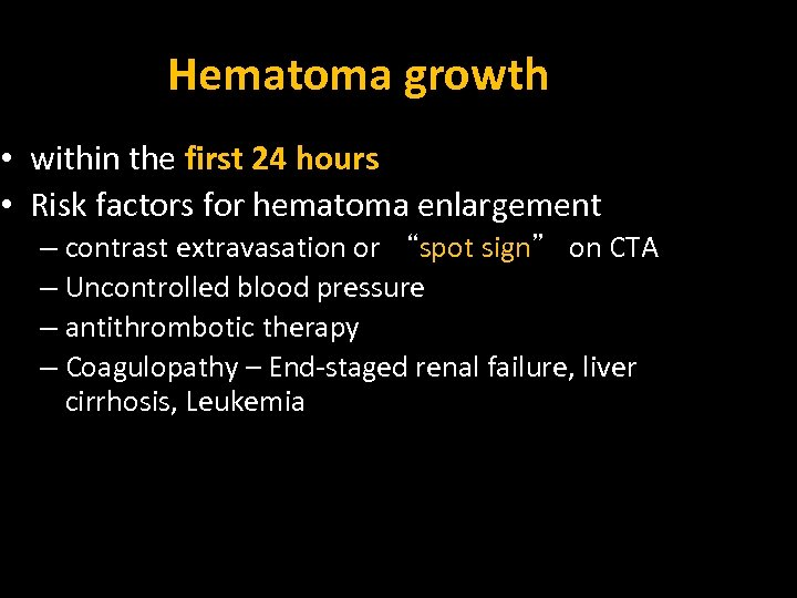 Hematoma growth • within the first 24 hours • Risk factors for hematoma enlargement