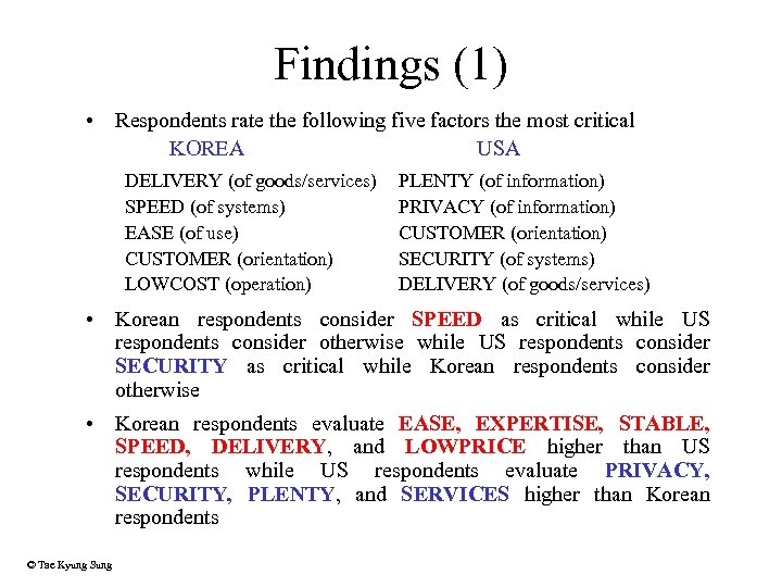 Findings (1) • Respondents rate the following five factors the most critical KOREA USA