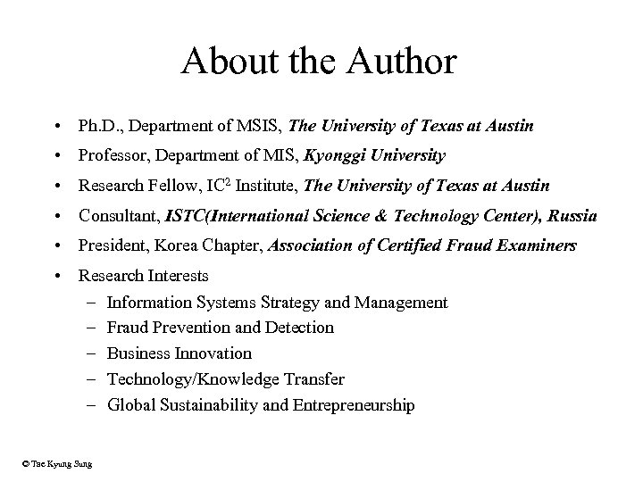 About the Author • Ph. D. , Department of MSIS, The University of Texas