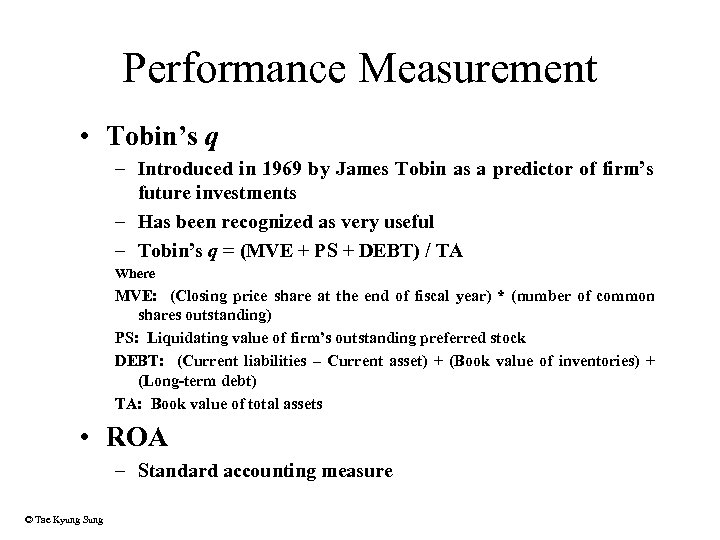 Performance Measurement • Tobin's q – Introduced in 1969 by James Tobin as a