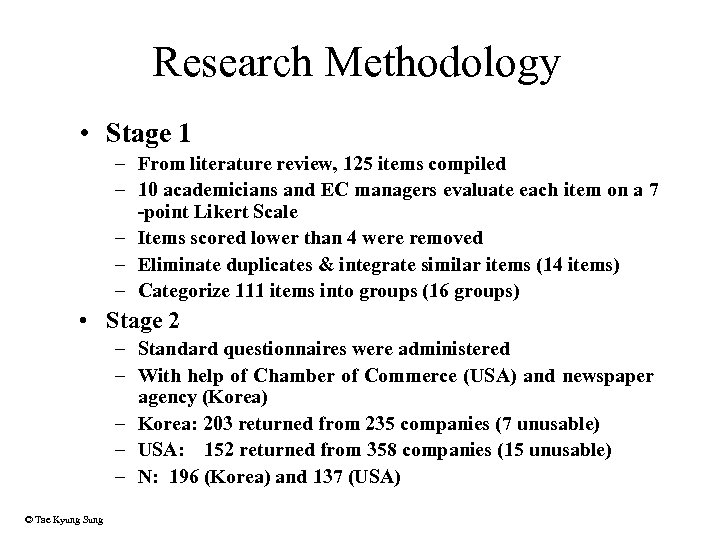 Research Methodology • Stage 1 – From literature review, 125 items compiled – 10