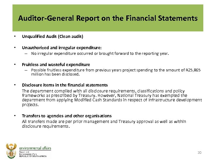 Auditor-General Report on the Financial Statements • Unqualified Audit (Clean audit) • Unauthorized and