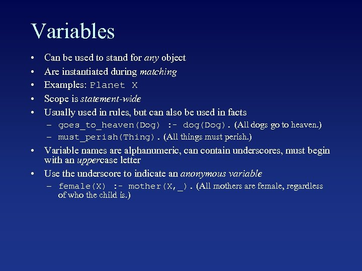 Variables • • • Can be used to stand for any object Are instantiated