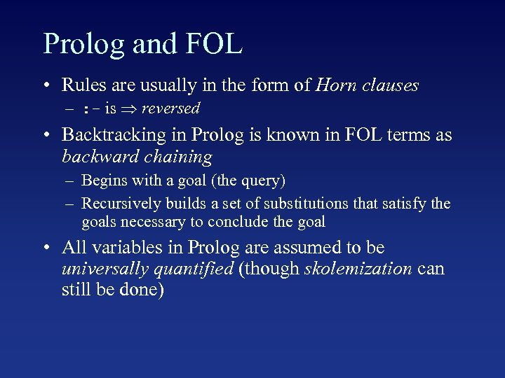 Prolog and FOL • Rules are usually in the form of Horn clauses –