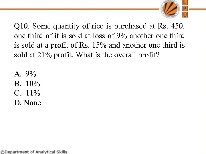 Q 10. Some quantity of rice is purchased at Rs. 450. one third of