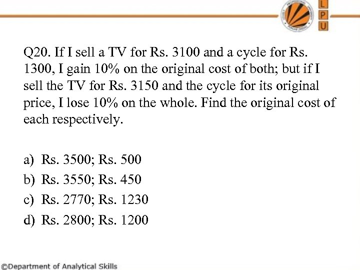 Q 20. If I sell a TV for Rs. 3100 and a cycle for