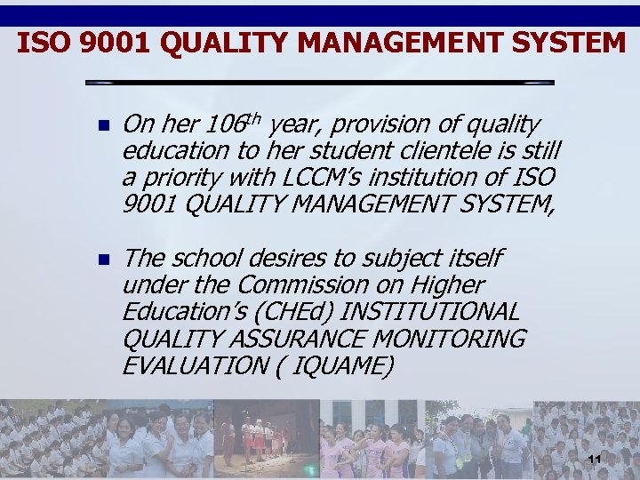 ISO 9001 QUALITY MANAGEMENT SYSTEM n On her 106 th year, provision of quality