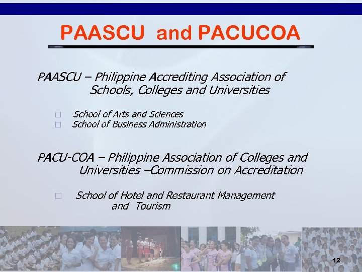 PAASCU and PACUCOA PAASCU – Philippine Accrediting Association of Schools, Colleges and Universities ¨