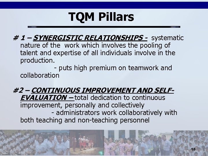 TQM Pillars # 1 – SYNERGISTIC RELATIONSHIPS - systematic nature of the work which