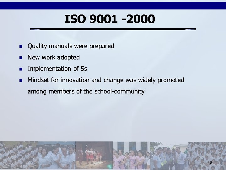ISO 9001 -2000 n Quality manuals were prepared n New work adopted n Implementation