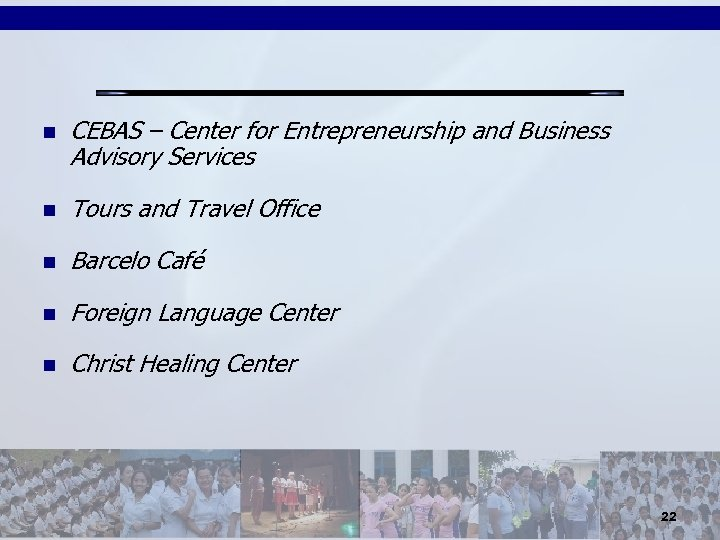 n CEBAS – Center for Entrepreneurship and Business Advisory Services n Tours and Travel