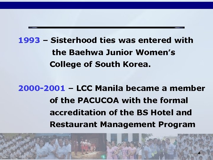 1993 – Sisterhood ties was entered with the Baehwa Junior Women's College of South