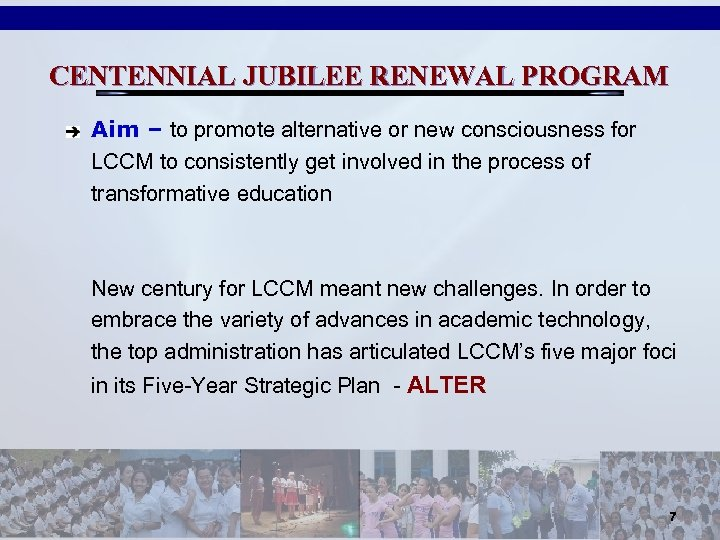 CENTENNIAL JUBILEE RENEWAL PROGRAM Aim – to promote alternative or new consciousness for LCCM