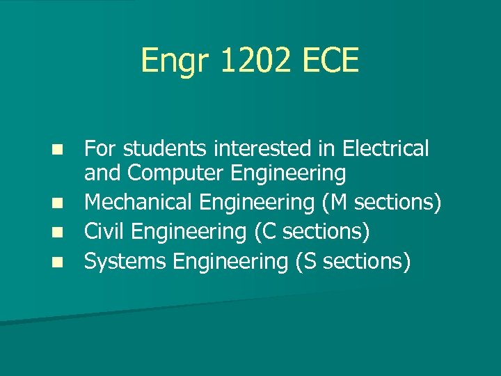 Engr 1202 ECE n n For students interested in Electrical and Computer Engineering Mechanical