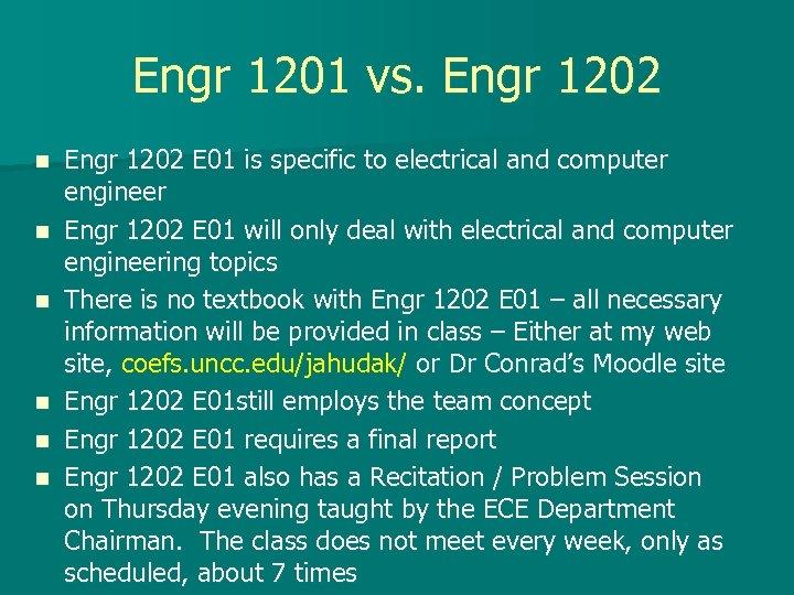 Engr 1201 vs. Engr 1202 n n n Engr 1202 E 01 is specific
