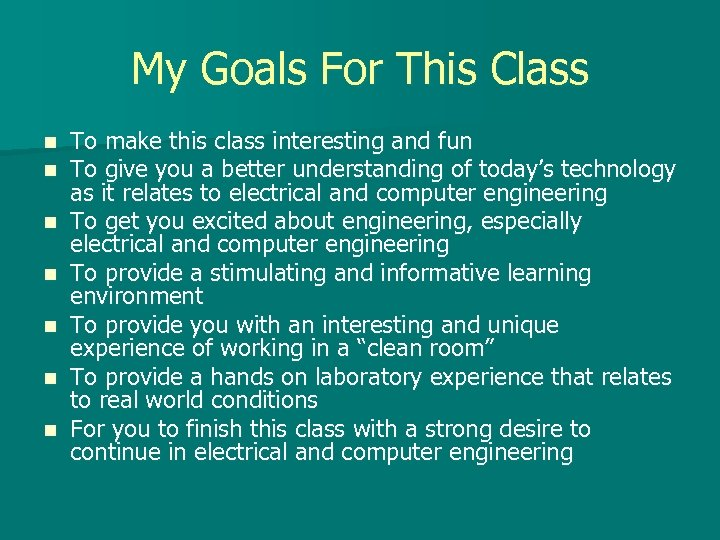 My Goals For This Class n n n n To make this class interesting