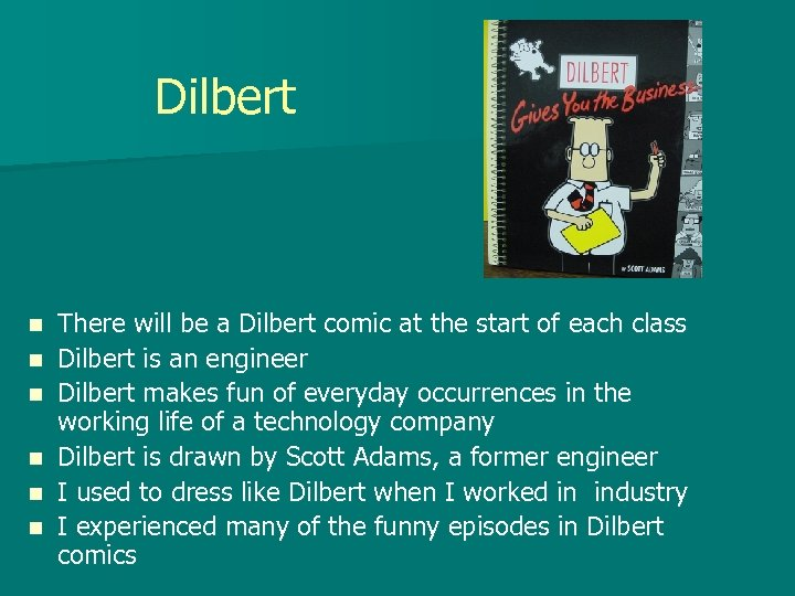 Dilbert n n n There will be a Dilbert comic at the start of