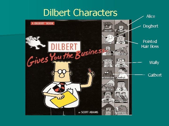 Dilbert Characters Alice Dogbert Pointed Hair Boss Wally Catbert