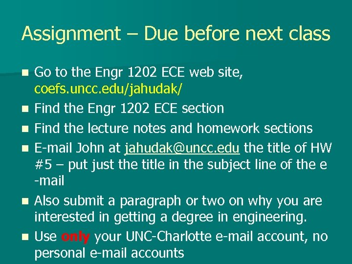 Assignment – Due before next class n n n Go to the Engr 1202