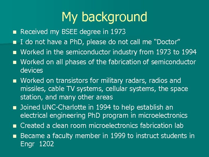 My background n n n n Received my BSEE degree in 1973 I do