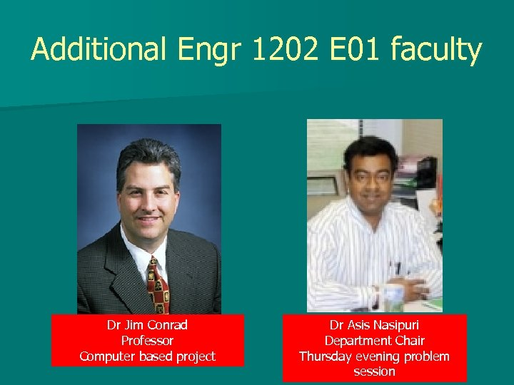 Additional Engr 1202 E 01 faculty Dr Jim Conrad Professor Computer based project Dr