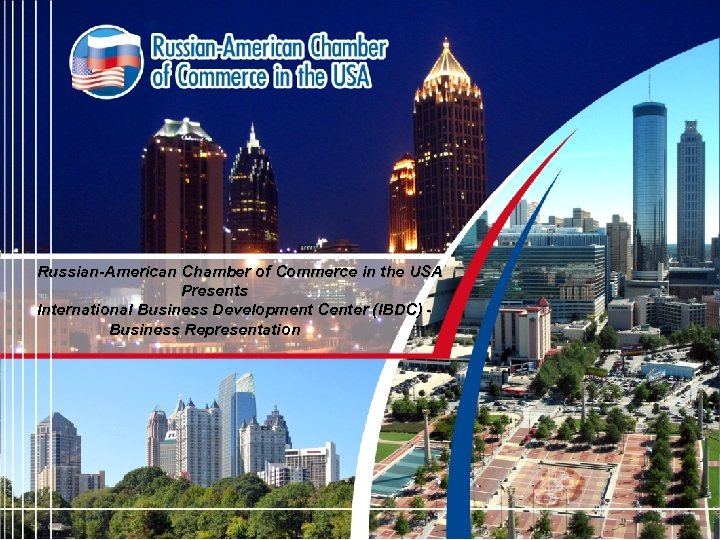 Russian-American Chamber of Commerce in the USA Presents International Business Development Center (IBDC) Business