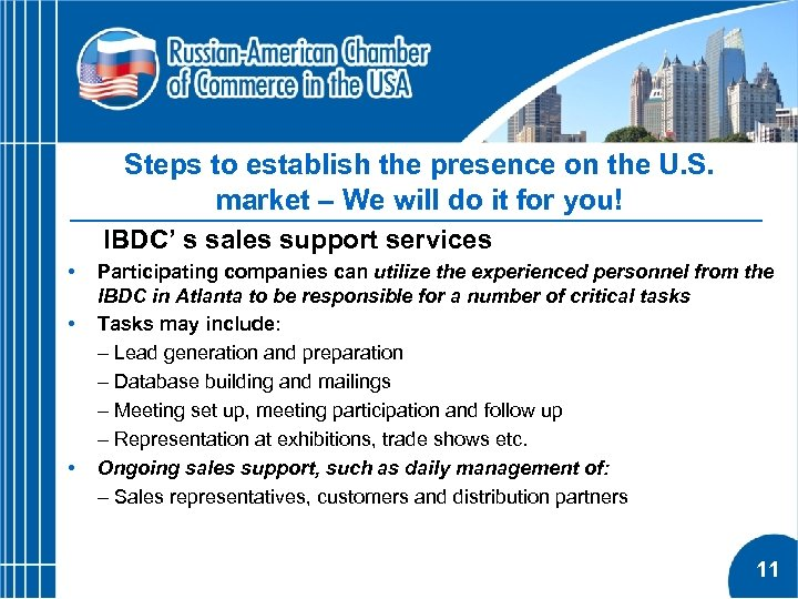 Steps to establish the presence on the U. S. market – We will do