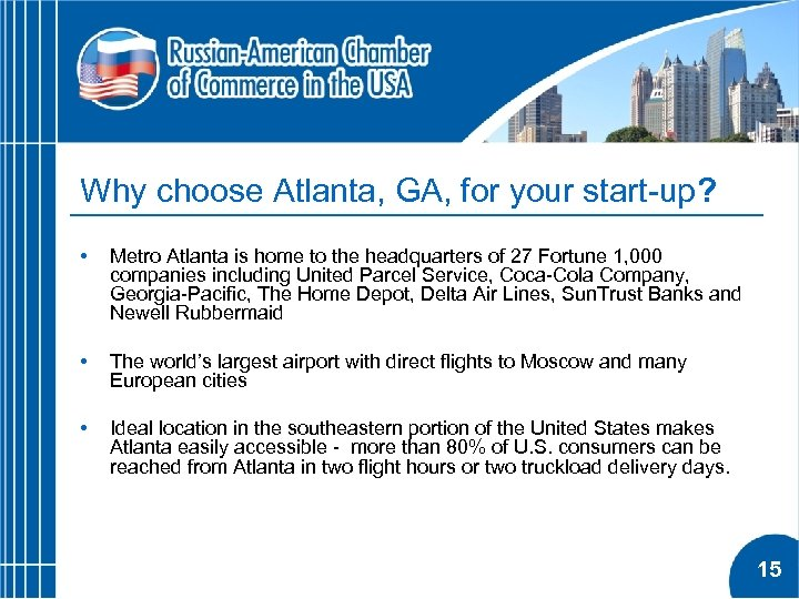 Why choose Atlanta, GA, for your start-up? • Metro Atlanta is home to the