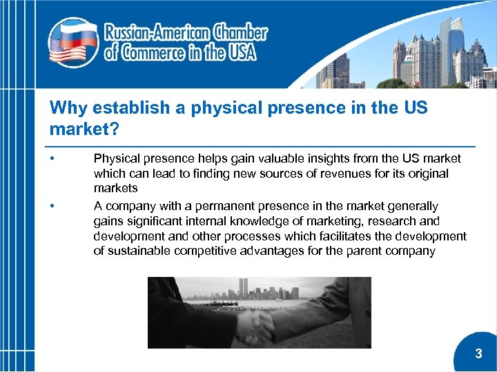 Why establish a physical presence in the US market? • • Physical presence helps