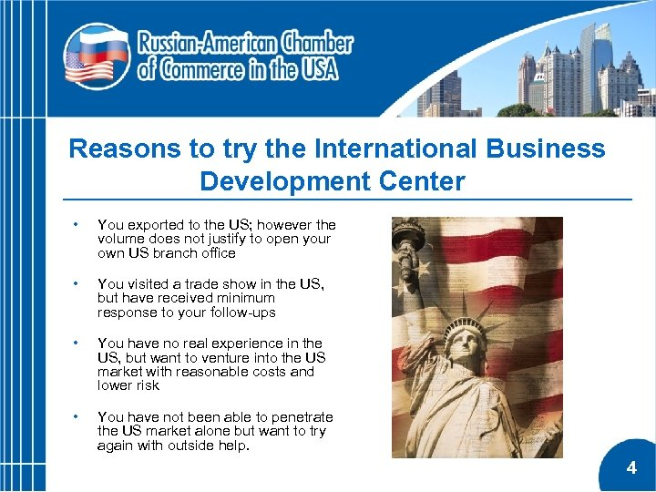 Reasons to try the International Business Development Center • You exported to the US;
