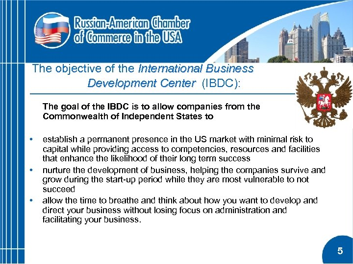 The objective of the International Business Development Center (IBDC): The goal of the IBDC