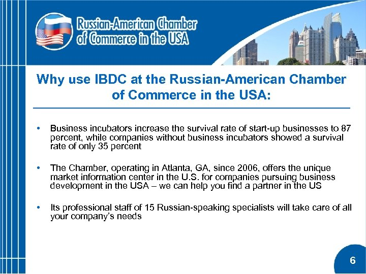 Why use IBDC at the Russian-American Chamber of Commerce in the USA: • Business