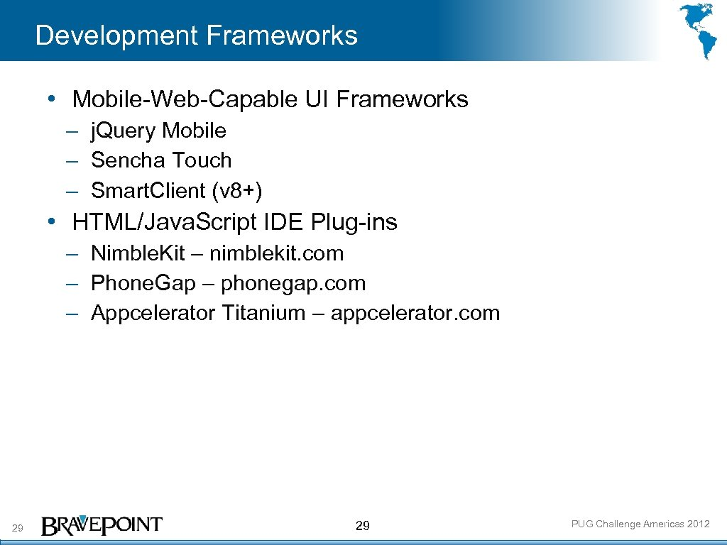 Development Frameworks • Mobile-Web-Capable UI Frameworks – j. Query Mobile – Sencha Touch –