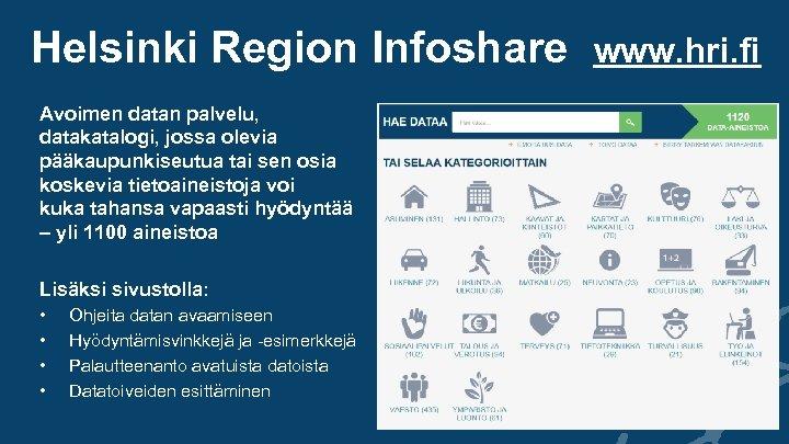 Helsinki Region Infoshare Avoimen datan palvelu, datakatalogi, jossa olevia pääkaupunkiseutua tai sen osia koskevia