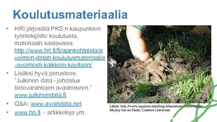 Koulutusmateriaalia • HRI järjestää PKS: n kaupunkien työntekijöille koulutusta, materiaalit saatavissa: http: //www. hri.