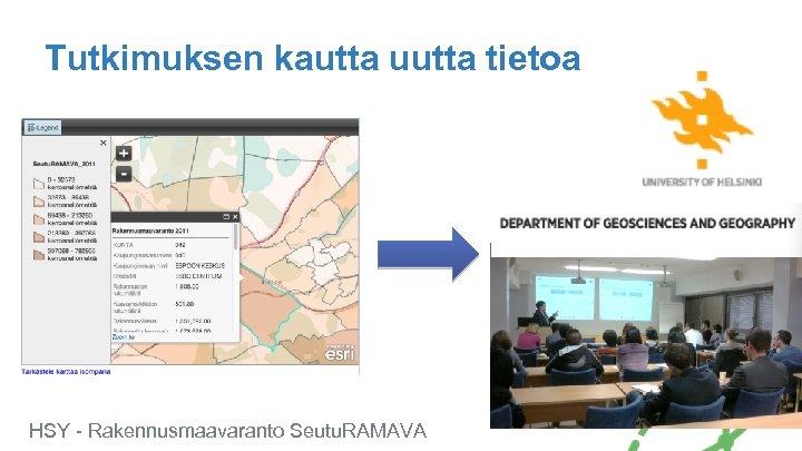 Tutkimuksen kautta uutta tietoa HSY - Rakennusmaavaranto Seutu. RAMAVA
