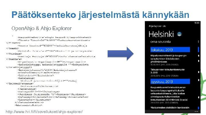 Päätöksenteko järjestelmästä kännykään Open. Ahjo & Ahjo Explorer http: //www. hri. fi/fi/sovellukset/ahjo-explorer/